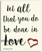 8x10 1 Corinthians 16:14 -  Frameable