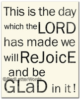 8x10 Psalm 118:24 - This is the day - Frameable