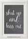 Product image of Shut Up And Kiss Me Chalk Print