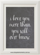 Product image of I Love You More Than You'll Ever Know Chalk Print