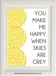 You Make Me Happy Print