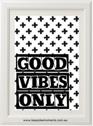 Good Vibes Only Monochrome Print