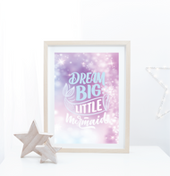 Dream Big Little Mermaid Print