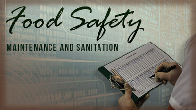 Food Safety: Maintenance & Sanitation