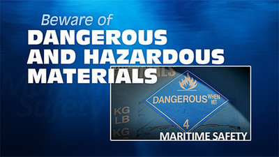 Beware Of Dangerous & Hazardous Materials: Maritime Safety