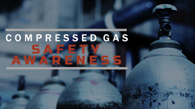 Compressed Gas: Safety Awareness