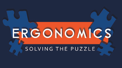 Ergonomics: Solving The Puzzle
