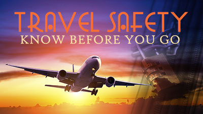 Travel Safety: Know Before You Go