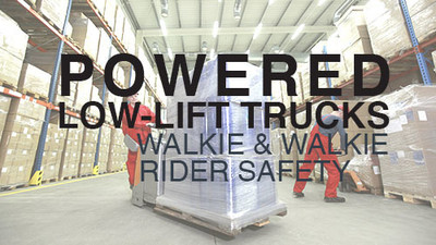 Powered Low-Lift Trucks: Walkie & Walkie/Rider Safety