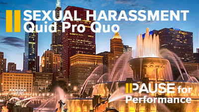 Pause for Performance: Sexual Harassment - Quid Pro Quo