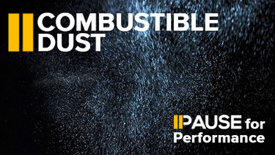 Pause for Performance: Combustible Dust