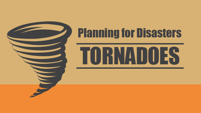 Planning for Disasters: Tornadoes