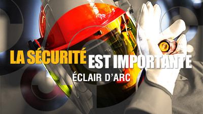 Safety Matters: Arc Flash(French Canadian)