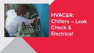 HVAC&R: Chillers - Leak Check & Electrical
