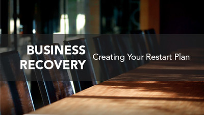 Business Recovery: Creating Your Restart Plan