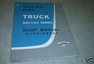 1962 1963 Ford Truck Shop Service Repair Manual 850-1100 Series OEM FACTORY