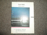 1991 Saab 9000 1:1 Pre Delivery Inspection Warranty Service Shop Manual OEM 91