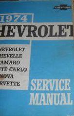 1974 Chevy Corvette Camaro Monte Carlo Nova Chevelle Service Shop Manual OEM x