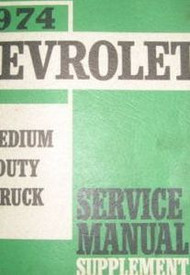 1974 Chevy Medium Duty Truck Service Shop Repair Manual OEM SUPPLEMENT 74 OEM