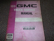 1973 GMC SPRINT TRUCK Service Shop Repair Manual FACTORY OEM DEALERSHIP 73