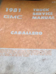 1981 GMC CABALLERO TRUCK Service Shop Repair Workshop Manual OEM FACTORY BOOK x