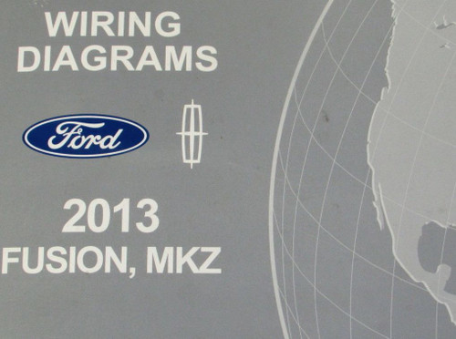 2013 Ford Fusion Lincoln Mkz Electrical Wiring Diagram Shop Manual Ewd Oem