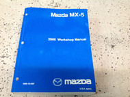 2006 Mazda MX-5 MX5 MIATA Service Shop Workshop Repair Manual Paper Back Edition