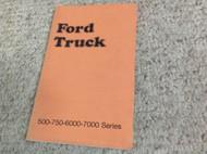 1974 FORD Truck Trucks 500 750 6000 Medium Heavy Owners Manual OEM 1974 BOOKLETx
