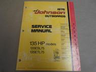 1975 Johnson Outboards Service Shop Manual 135 HP 135ESL75 135 ETL75 OEM Boat