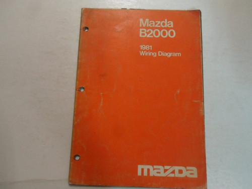 1981 Mazda B2000 Wiring Diagram Shop Manual Damaged Worn
