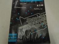 1992 Eaton Fuller 6613 Series Transmissions Parts Catalog OEM Used Book ***
