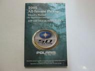 2005 Polaris All Terrain Pickup ATP 330 4x4 Quadricycle Owners Manual FACTORY 05