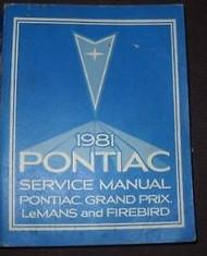 1981 Pontiac Firebird Trans Am Grand Prix Service Shop Repair Manual X BOOK OEM