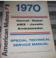 1970 AMC Hornet Rebel AMX Javelin Ambassador Service Shop Repair Manual NEW