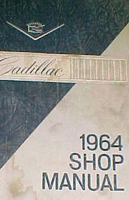 1964 CADILLAC ELDORADO SEVILLE Repair Shop Service Manual BRAND NEW REPRINT