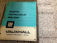 1967 68 69 VAUXHALL MODELS HB-93000 94000 NO 697 Parts CATALOGUE Catalog Manual