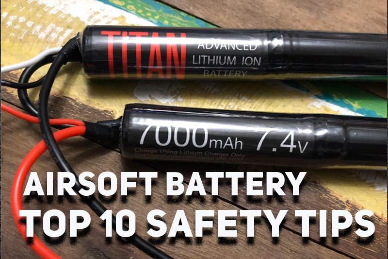top ten airsoft battery tips