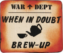 Wooden war sign -  when in-doubt brew up