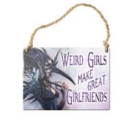 Weird girls make great girlfriends Sign