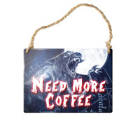 Need more coffee Sign