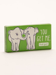 You Get Me Gum