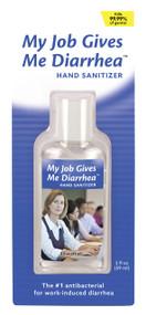 My Job Gives Me Diarrhea Hand Sanitizer