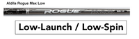 Aldila Rogue MAX (Low) Low-Launch & Low-Spin Custom Golf Shaft FREE Factory Adapter Tip!!!