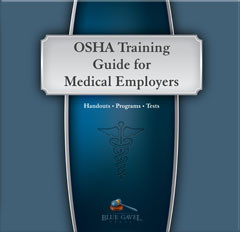 OSHA Training Guide for Medical Employers - 14th Ed. - 30th Year