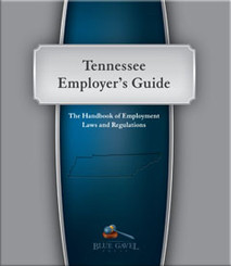 Tennessee Employer`s Guide - 26th Ed. - 31st Year