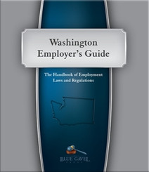 Washington Employer`s Guide - 24th Ed. - 31st Year