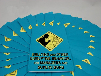 Bullying and Other Disruptive Behavior: for Managers and Supervisors Employee Booklet (Pack of 15)