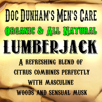 Doc Dunham's Lumberjack, A natural refreshing blend of citrus combines perfectly with masculine woods and sensual musk a man's man fragrance.    Best Damn Lotions - Best Damn Scents