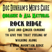 Doc Dunham's Rock Ridge - Sage and Ginger combine to give you that feeling of walking along a high mountain ridge.   Best Damn Lotions - Best Damn Scents