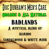 Doc Dunham's Badlands, A mystical blend of bamboo, sandalwood, and white musk.   Doc Dunham's -  Dunham's Essentials - Best Damn Lotions - Best Damn Scents